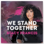 Stacy Francis' new hit single 'We Stand Together' is officially available on iTunes
